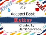 Matter ~ Solids, Liquids, & Gases Adapted Book