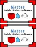 Matter ~ Solids, Liquids, & Gases Emergent Reader