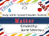 Matter ~ Solids, Liquids, & Gases Unit for Special Educati