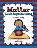 Matter:  Solids, Liquids and Gases