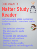 Matter Study Reader - Everything your Upper Elementary Students Needs to Succeed
