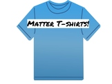 Matter T-shirts/ Thermal Energy Project
