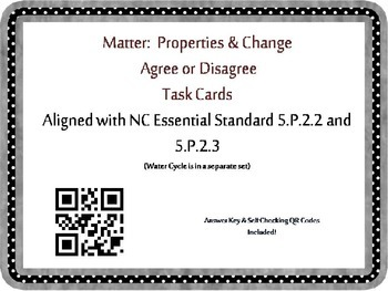 Matter Task Cards {Agree/Disagree Statement} Common Core 5.P.2.2 & 3 {QR Codes}