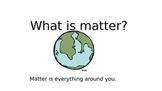 Matter/ Three (3) States of Matter