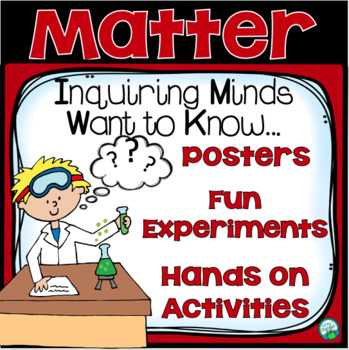 Matter Unit: Inquiring Minds Want to Know