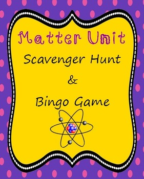 Matter Unit Scavenger Hunt & Bingo Game