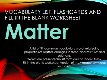 Matter! Vocabulary Activities Flashcards and Fill in the Blank Worksheet