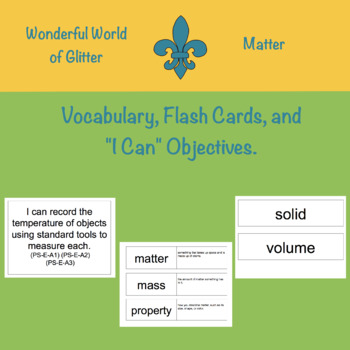 Matter:  Vocabulary Cards, Flash Cards, and Objectives