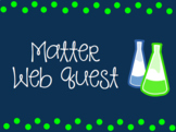 Matter Web Quest