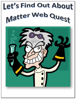 Matter Webquest Scavenger Hunt Science Common Core Activity