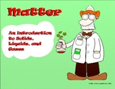 Matter - an Introduction to Solids, Liquids, and Gases. A Smartboard Review