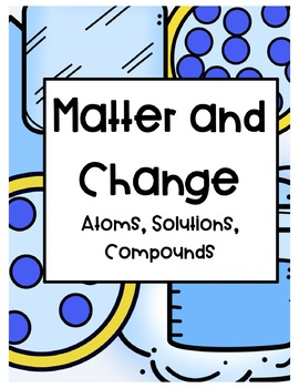 Matter and Change (Atoms, Elements) MEGA BUNDLE 302 PAGES, DIFFERENTIATED