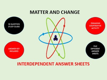 Matter and Change: Interdependent Answer Sheets Activity