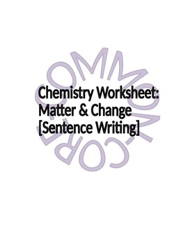 Chemistry Worksheet: Matter & Change Vocabulary -Sentence Writing- (common core)