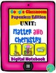 Matter and Chemistry Unit Bundle- Digital and Interactive Notebook (2 for 1!)
