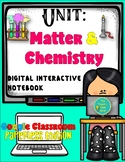 Matter and Chemistry Unit Bundle- Digital and Interactive