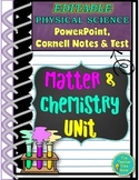 MATTER AND CHEMISTRY EDITABLE PowerPoint, NOTES, and TEST