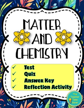 Matter and Chemistry Unit Editable Assessments (includes reflection activity)