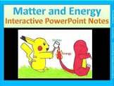 Matter and Energy: Easy-to-Copy Interactive PowerPoint notes for HS chemistry