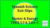 Matter and Energy Exit Slips Spanish Science TEKS