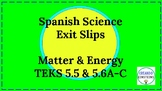 Matter and Energy Exit Slips Spanish Science TEKS