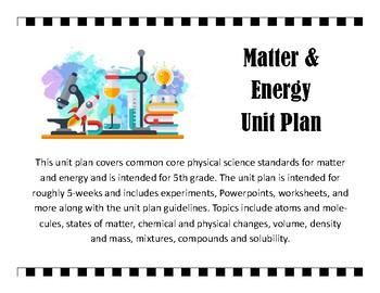 Matter and Energy, Physical Science, Complete Quarter-Long Unit Plan (BUNDLE)