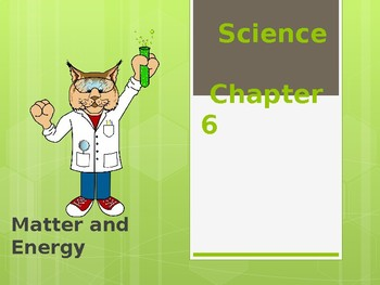 Matter and Energy PowerPoint Based on Macmillan McGraw Hill by Elaine's Brain