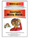 NGSS Grade 5 Investigate Mixing Matter  Performance Assessment