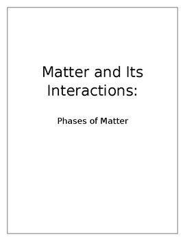 Matter and Its Interactions Unit Sample: Phases of Matter