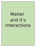 Matter and it's Interactions