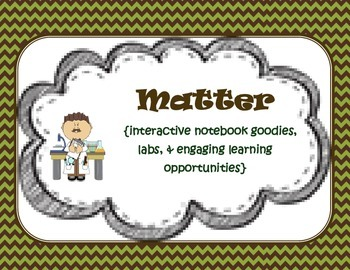 Matter {interactive notebook goodies & engaging learning}