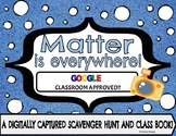Matter is EVERYWHERE! A Digital & Printable Scavenger Hunt & Class Book