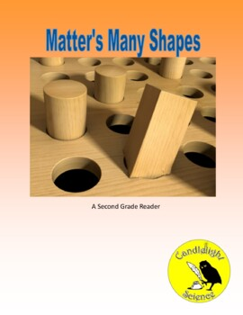 Matter's Many Shapes - Science Informational Text Leveled