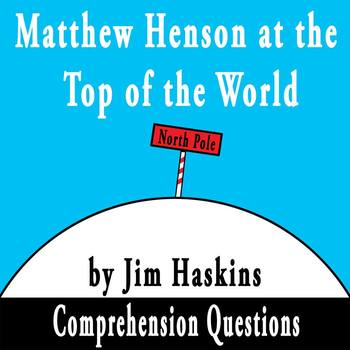 """""""Matthew Henson at the Top of the World"""" by Jim Haskins Comprehension Questions"""