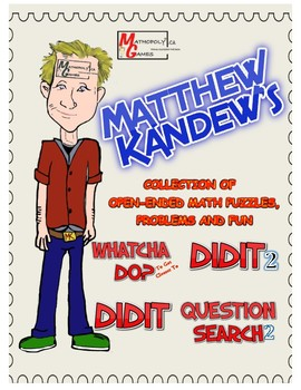 Matthew Kandew's - Collection of Open Ended Math Problems, Puzzles and Fun