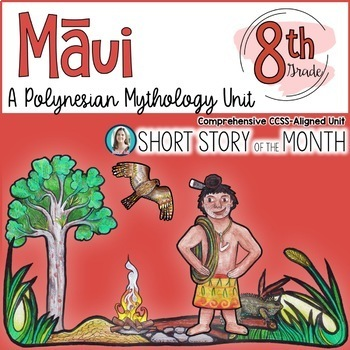 Maui: A Polynesian Mythology Unit for Middle School