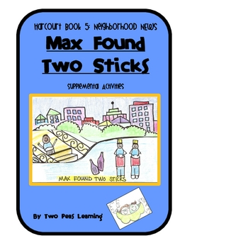 Max Found Two Sticks Activities and Printables for Harcourt