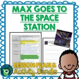 Max Goes To The Space Station by Jeffrey Bennett Lesson Plan and Activities