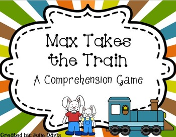 Max Takes the Train Comprehension Game Kindergarten