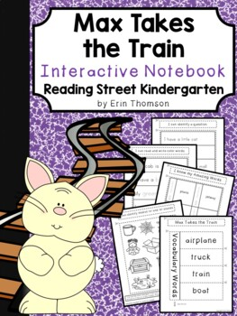 Max Takes the Train Interactive Notebook ~ Reading Street Kindergarten