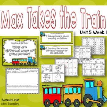 Max Takes the Train KINDERGARTEN Unit 5 Week 1