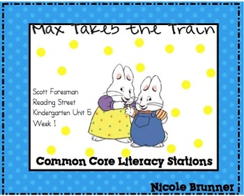Max Takes the Train Reading Street Unit 5 Week 1 Common Co