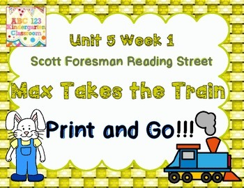 Max Takes the Train   Scott Foresman Reading Street Unit 5 Week 1 - Print and Go