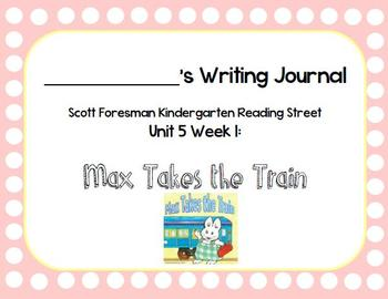 Max Takes the Train Writing Journal with Word Dictation (Kdg Reading Street 5.1)