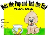 Max the Pup and Tish the Fish