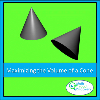 Pre-Calculus:  Maximizing the Volume of a Cone
