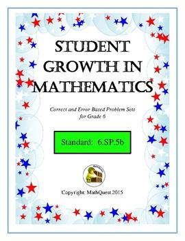 Maximum Student Growth in Math: 6.SP.B.5b