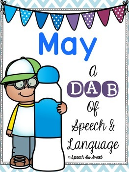 May: A Dab of Speech and Language {NO PREP}