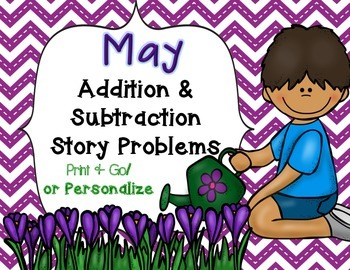 May Add & Subtract Story Problems Print & Go/Personalize {Common Core Aligned}