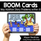 May Addition Story Problems within 10 Boom Cards™